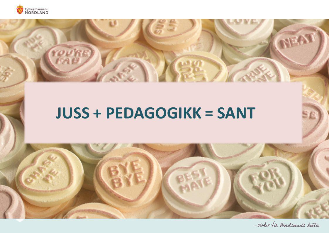 JUSS + PEDAGOGIKK = SANT