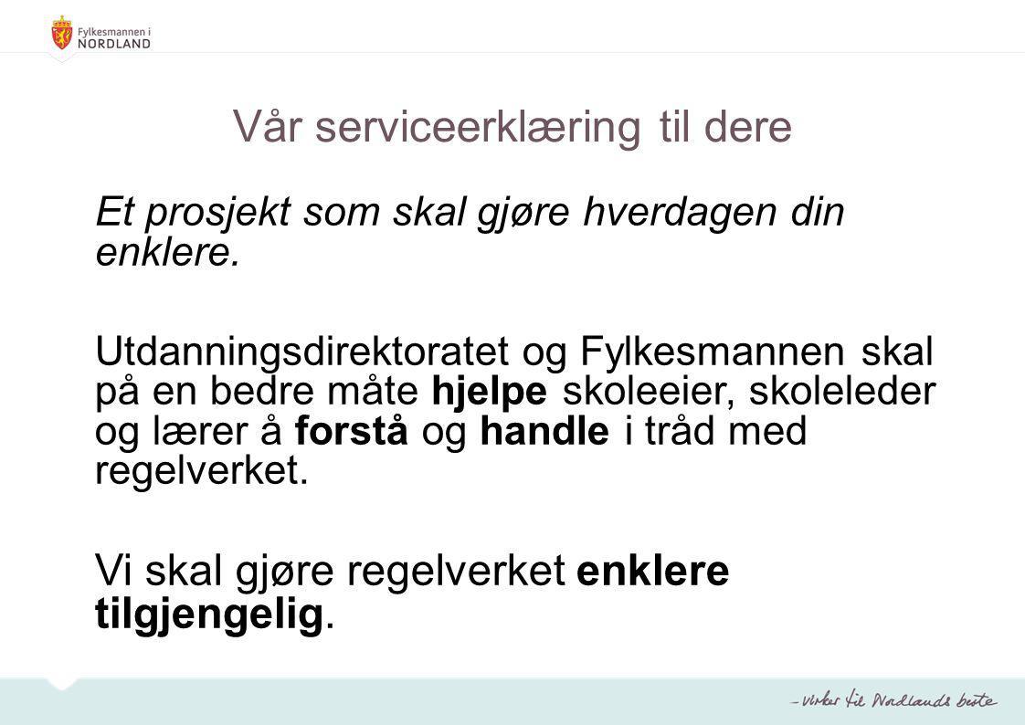 Delprosjektgruppe  Fylkesmannen i Nordland  RKK Vesterålen  Representanter fra oppvekstforum  Utdanningsdirektoratet (juridisk avd.) To møter per halvår.
