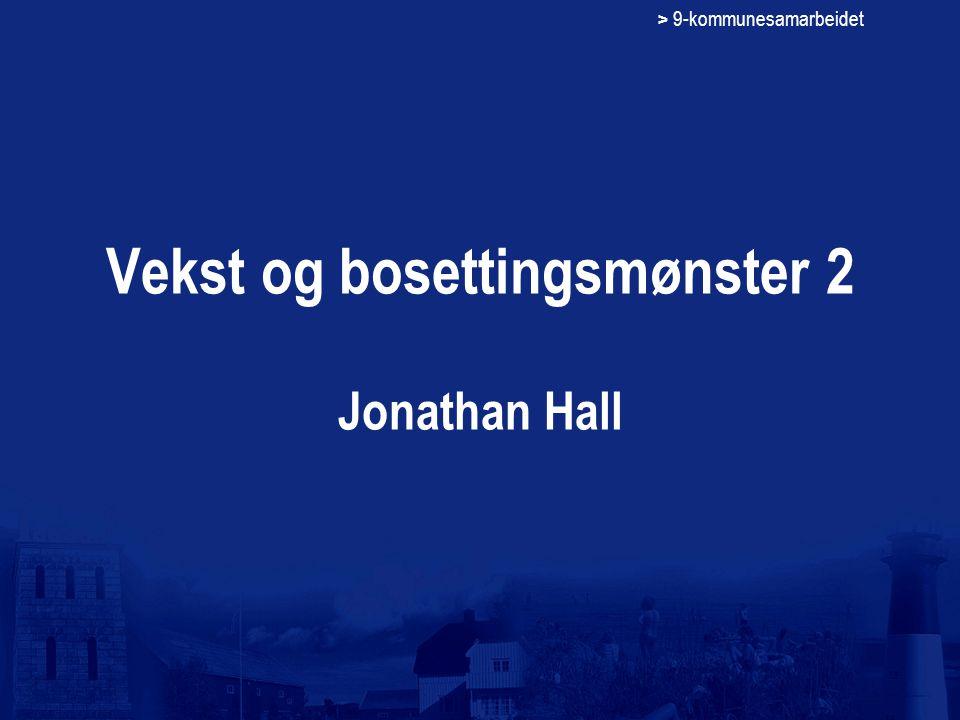 > 9-kommunesamarbeidet Vekst og bosettingsmønster 2 Jonathan Hall