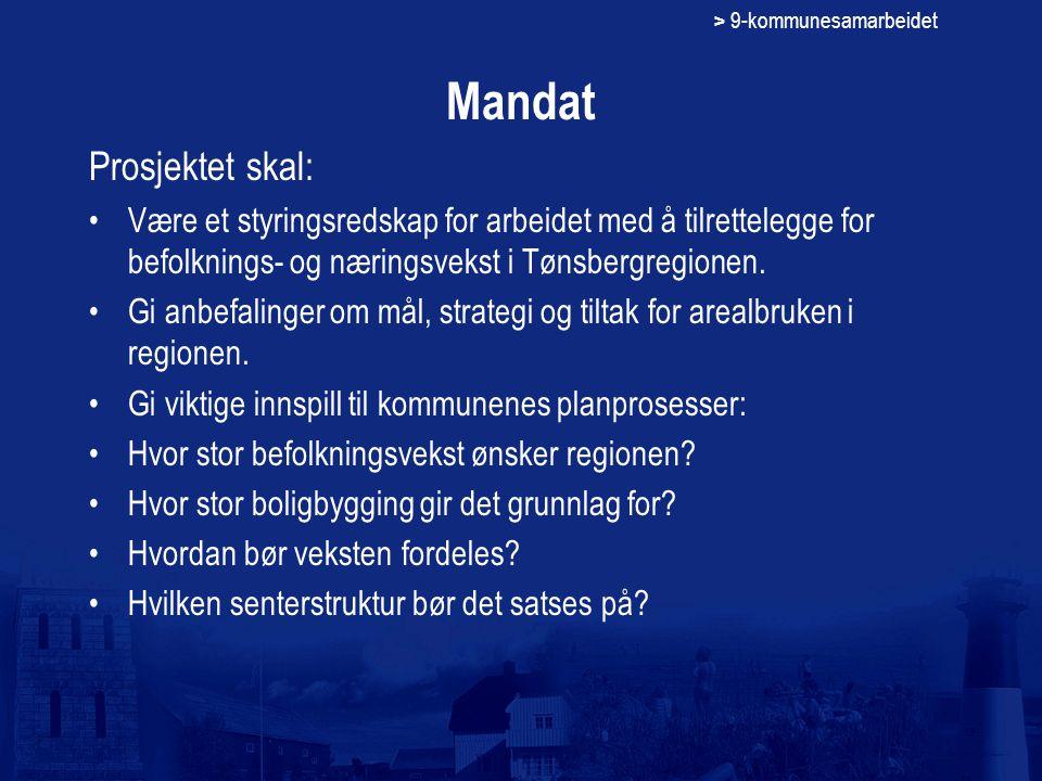> 9-kommunesamarbeidet Mandat Prosjektet skal: Være et styringsredskap for arbeidet med å tilrettelegge for befolknings- og næringsvekst i Tønsbergregionen.