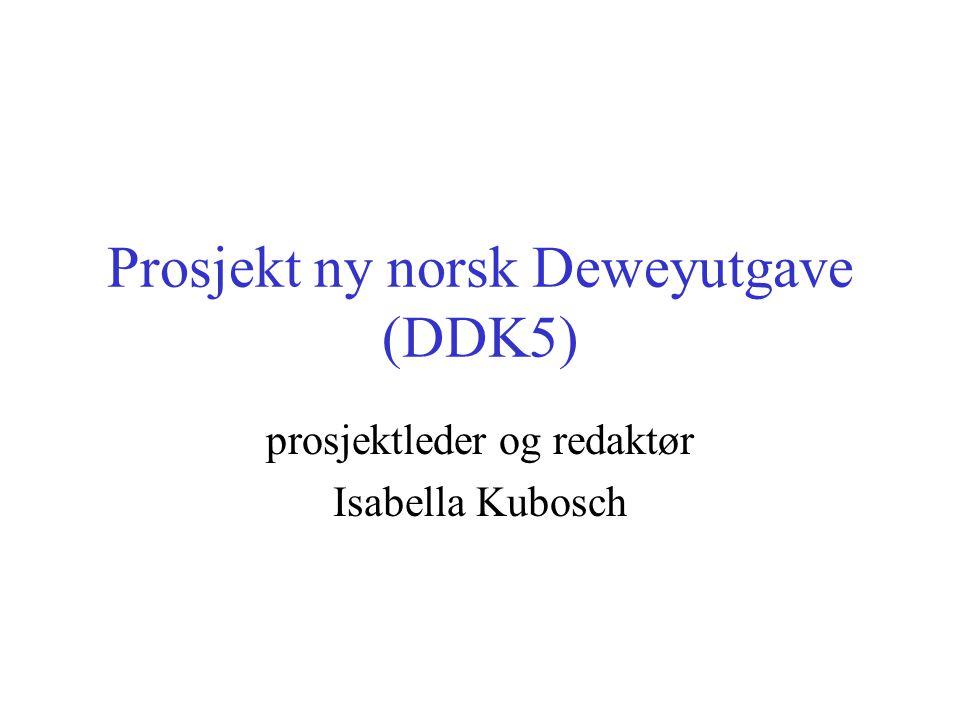 Prosjekt ny norsk Deweyutgave (DDK5) prosjektleder og redaktør Isabella Kubosch