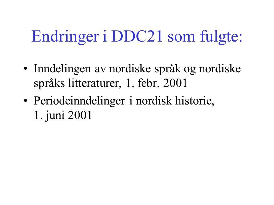 Endringer i DDC21 som fulgte: Inndelingen av nordiske språk og nordiske språks litteraturer, 1.
