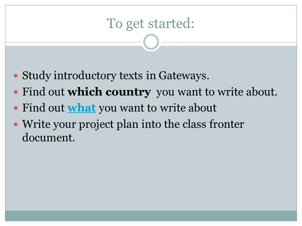 To get started: Study introductory texts in Gateways.