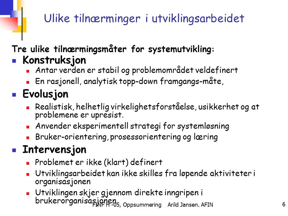 FINF H -05, Oppsummering Arild Jansen.