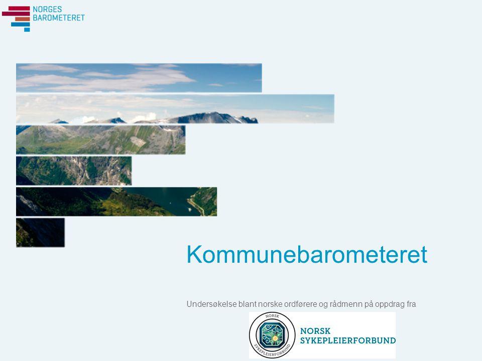 Kommunebarometeret Undersøkelse blant norske ordførere og rådmenn på oppdrag fra