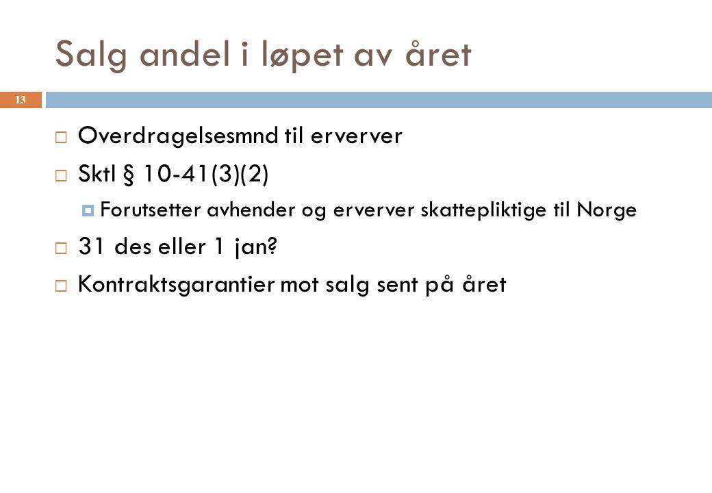 Salg andel i løpet av året  Overdragelsesmnd til erverver  Sktl § 10-41(3)(2)  Forutsetter avhender og erverver skattepliktige til Norge  31 des e