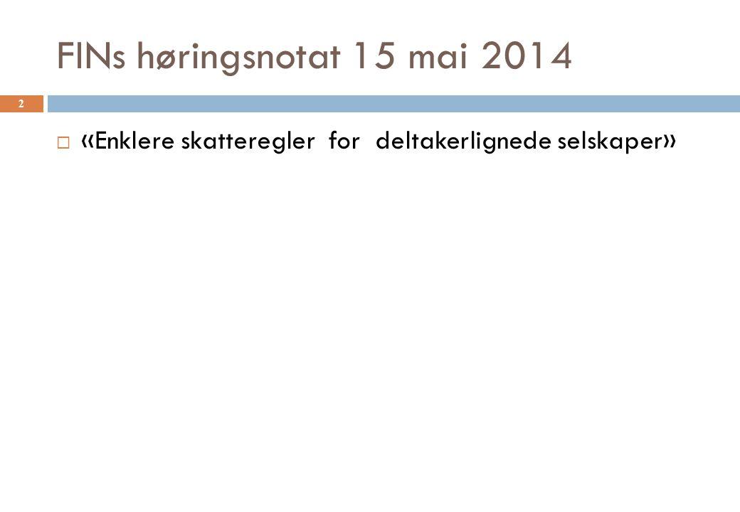 NOKUS-reglene  Sktl § 10-60 flg  »Eiers inntekt settes til vedkommendes andel av selskapets eller innretningens overskudd eller underskudd fastsatt etter reglene i norsk skattelovgivning som om selskapet eller innretningen var skattyter.» 3