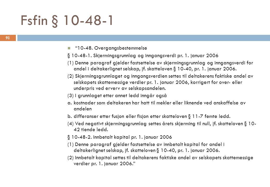 """Fsfin § 10-48-1 """"10-48. Overgangsbestemmelse § 10-48-1. Skjermingsgrunnlag og inngangsverdi pr. 1. januar 2006 (1) Denne paragraf gjelder fastsettelse"""