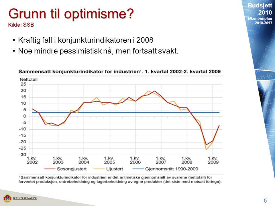 Budsjett 2010 Økonomiplan 2010-2013 5 Grunn til optimisme.