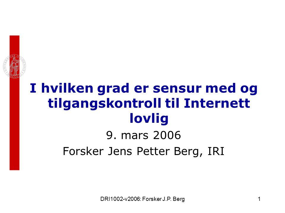 DRI1002-v2006: Forsker J.P.