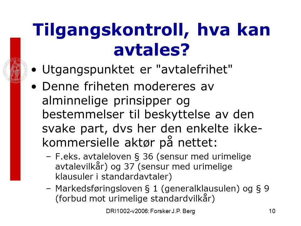 DRI1002-v2006: Forsker J.P. Berg10 Tilgangskontroll, hva kan avtales.