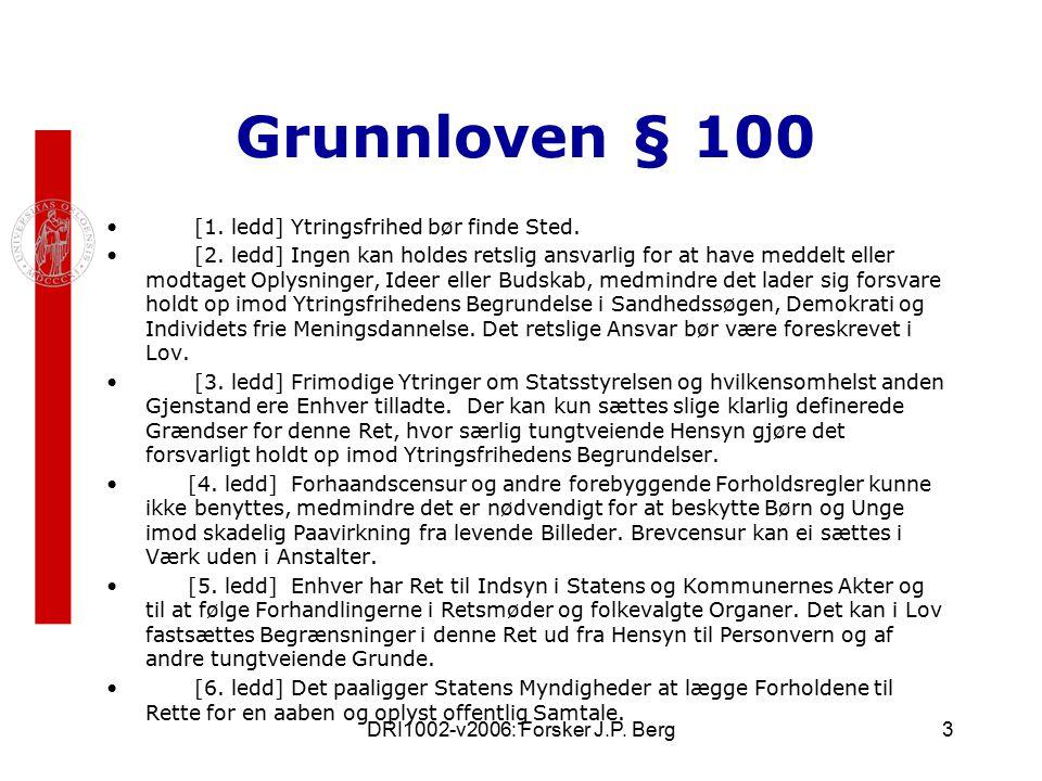 DRI1002-v2006: Forsker J.P. Berg3 Grunnloven § 100 [1.
