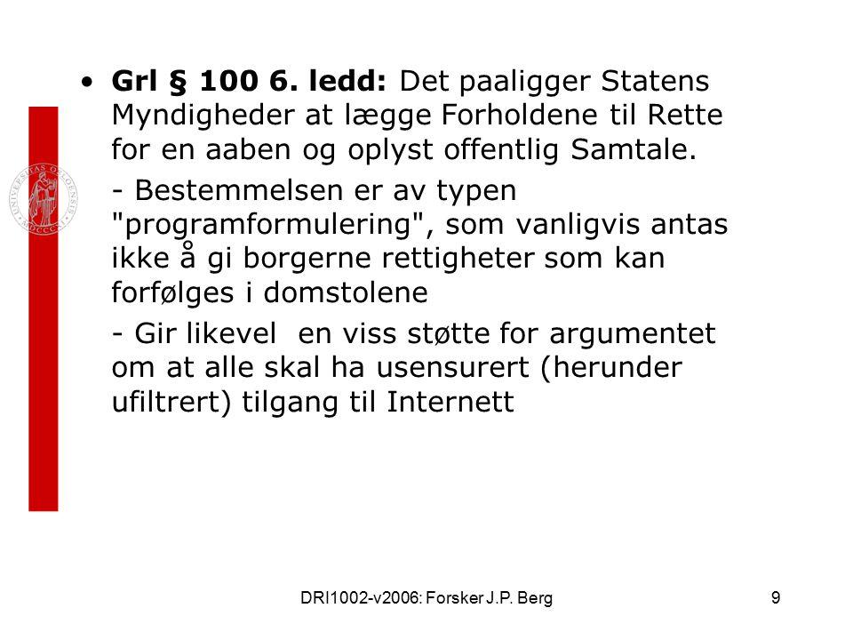 DRI1002-v2006: Forsker J.P. Berg9 Grl § 100 6.