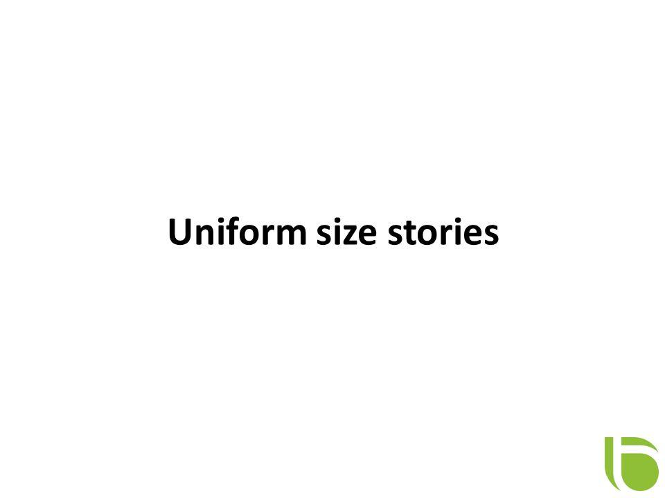 Uniform size stories