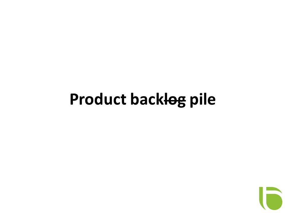 Product backlog pile