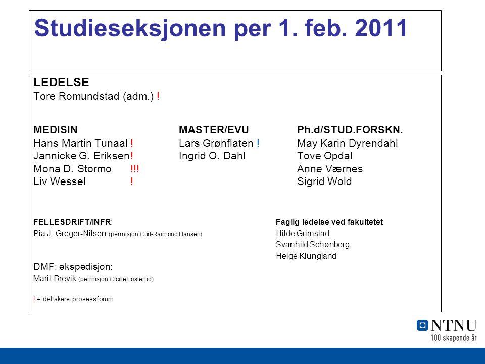 Studieseksjonen per 1. feb. 2011 LEDELSE Tore Romundstad (adm.) .
