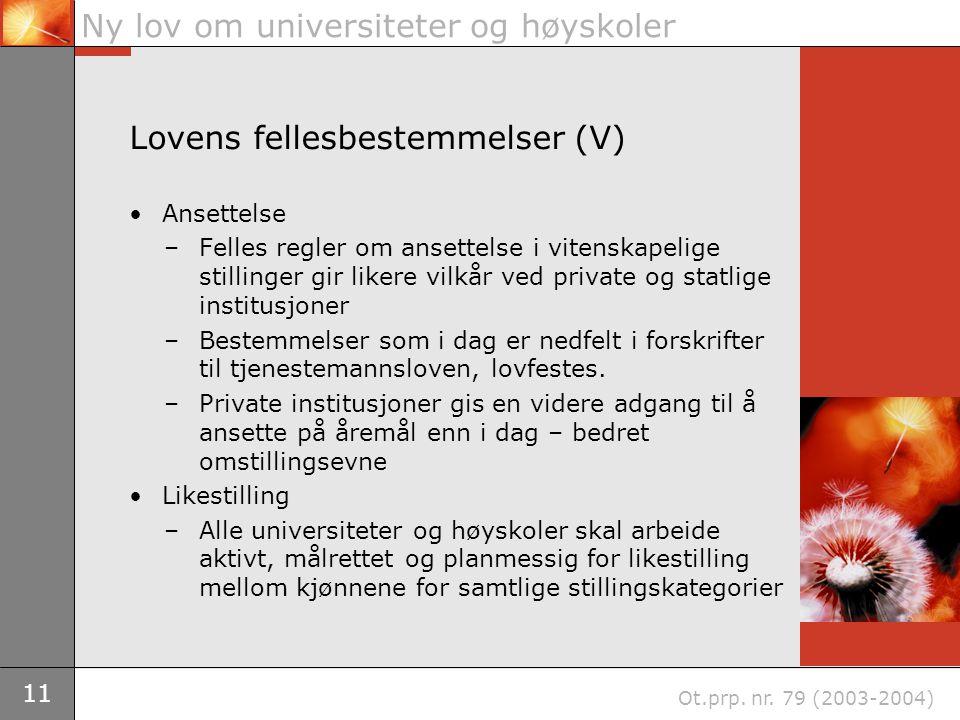 11 Ny lov om universiteter og høyskoler Ot.prp. nr.