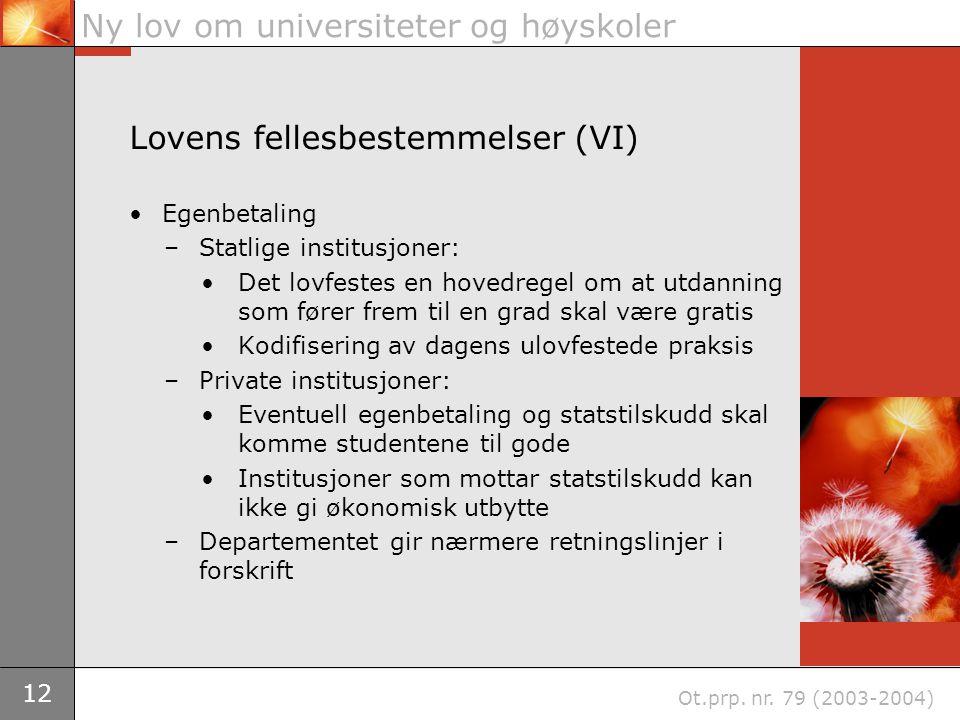 12 Ny lov om universiteter og høyskoler Ot.prp. nr.