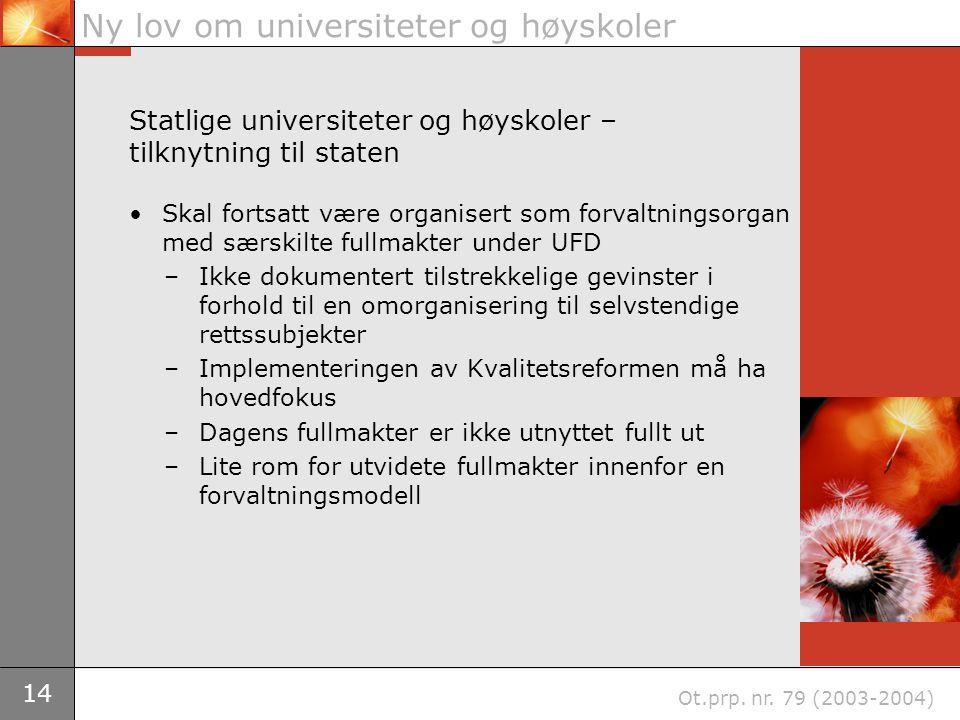 14 Ny lov om universiteter og høyskoler Ot.prp. nr.