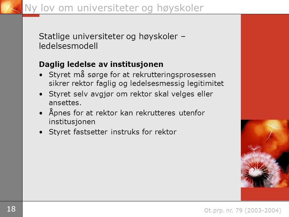 18 Ny lov om universiteter og høyskoler Ot.prp. nr.
