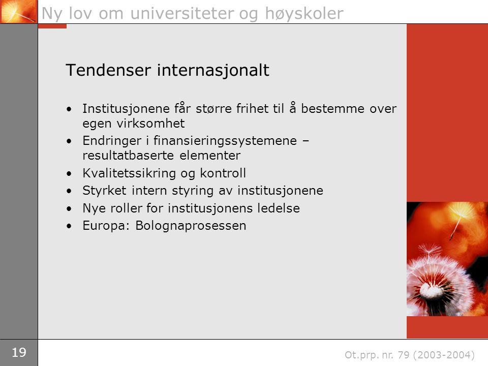 19 Ny lov om universiteter og høyskoler Ot.prp. nr.