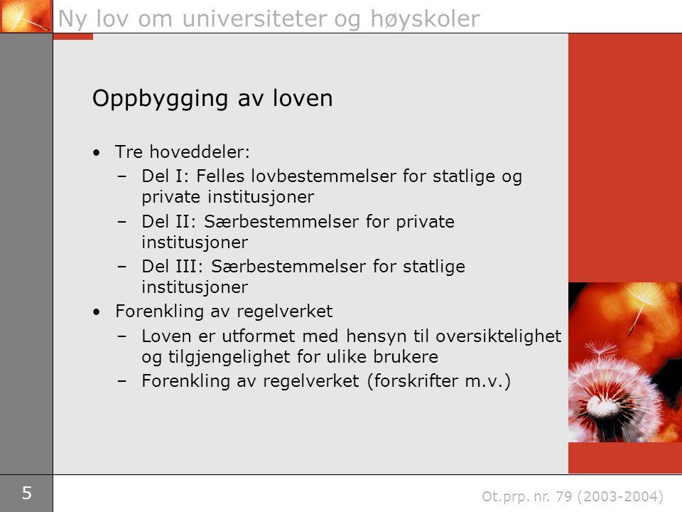 5 Ny lov om universiteter og høyskoler Ot.prp. nr.