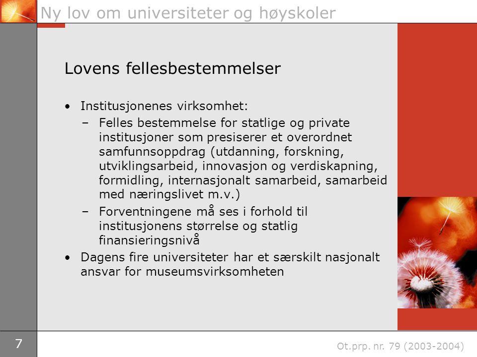 8 Ny lov om universiteter og høyskoler Ot.prp.nr.