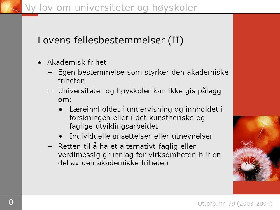 9 Ny lov om universiteter og høyskoler Ot.prp.nr.