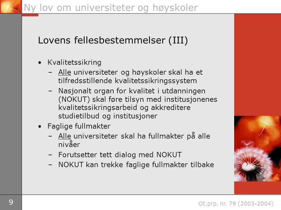 9 Ny lov om universiteter og høyskoler Ot.prp. nr.