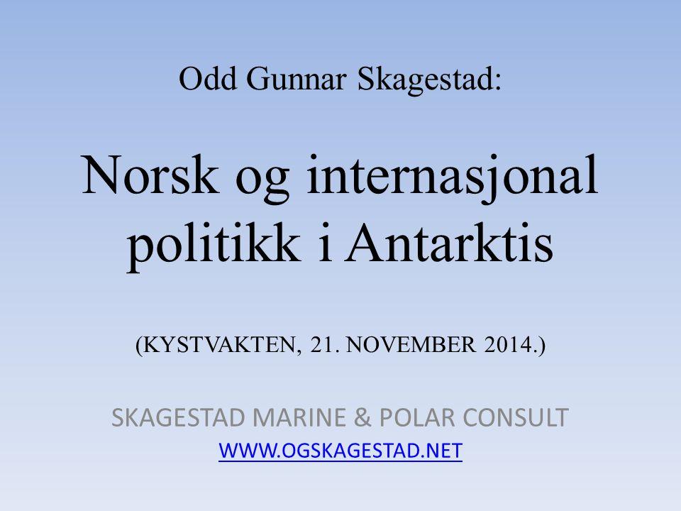 Odd Gunnar Skagestad: Norsk og internasjonal politikk i Antarktis (KYSTVAKTEN, 21.