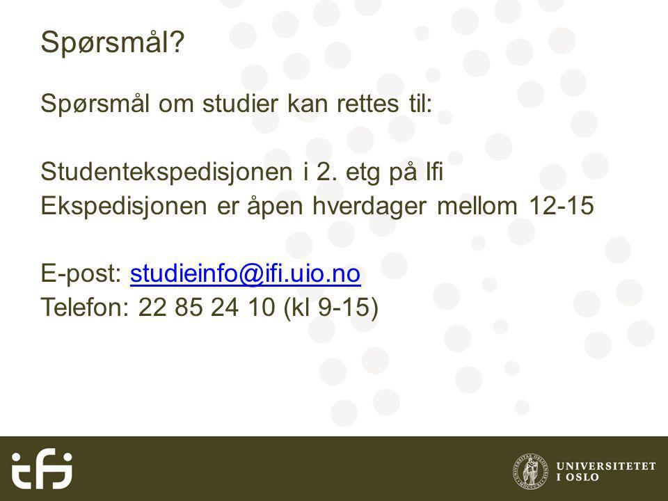 Spørsmål. Spørsmål om studier kan rettes til: Studentekspedisjonen i 2.