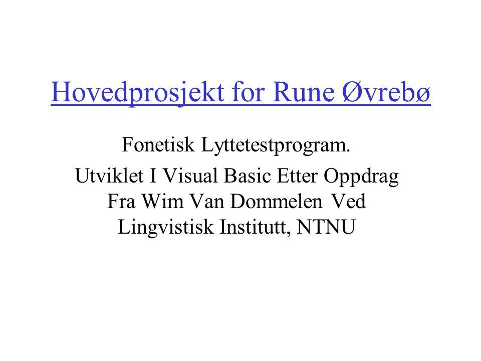 Hovedprosjekt for Rune Øvrebø Fonetisk Lyttetestprogram.