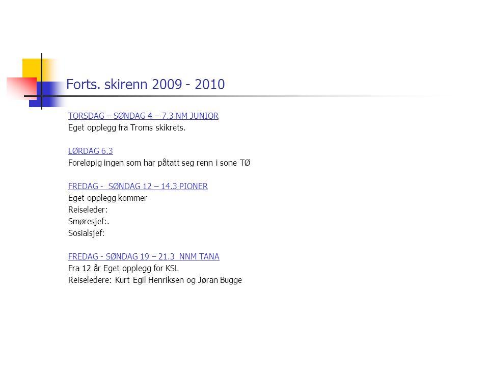 Forts. skirenn 2009 - 2010 TORSDAG – SØNDAG 4 – 7.3 NM JUNIOR Eget opplegg fra Troms skikrets.