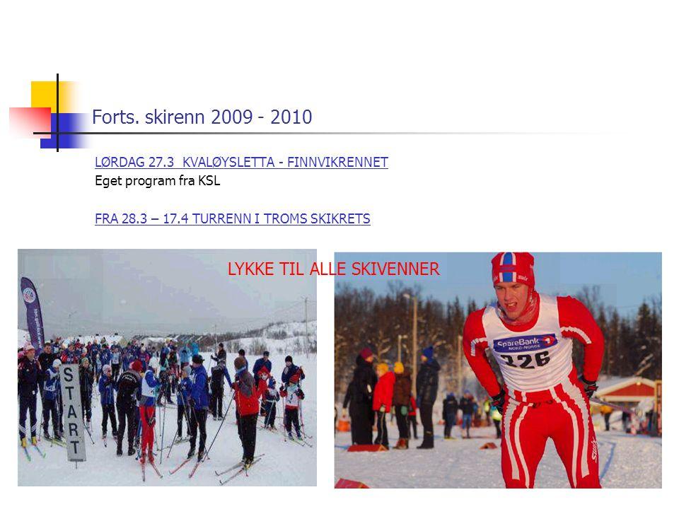 Forts.skirenn 2009 - 2010 Annen info.: Se vår hjemmeside nye flotte hjemmeside.