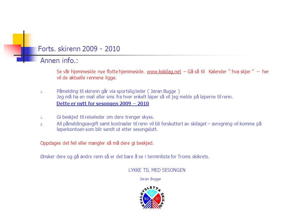Forts. skirenn 2009 - 2010 Annen info.: Se vår hjemmeside nye flotte hjemmeside.