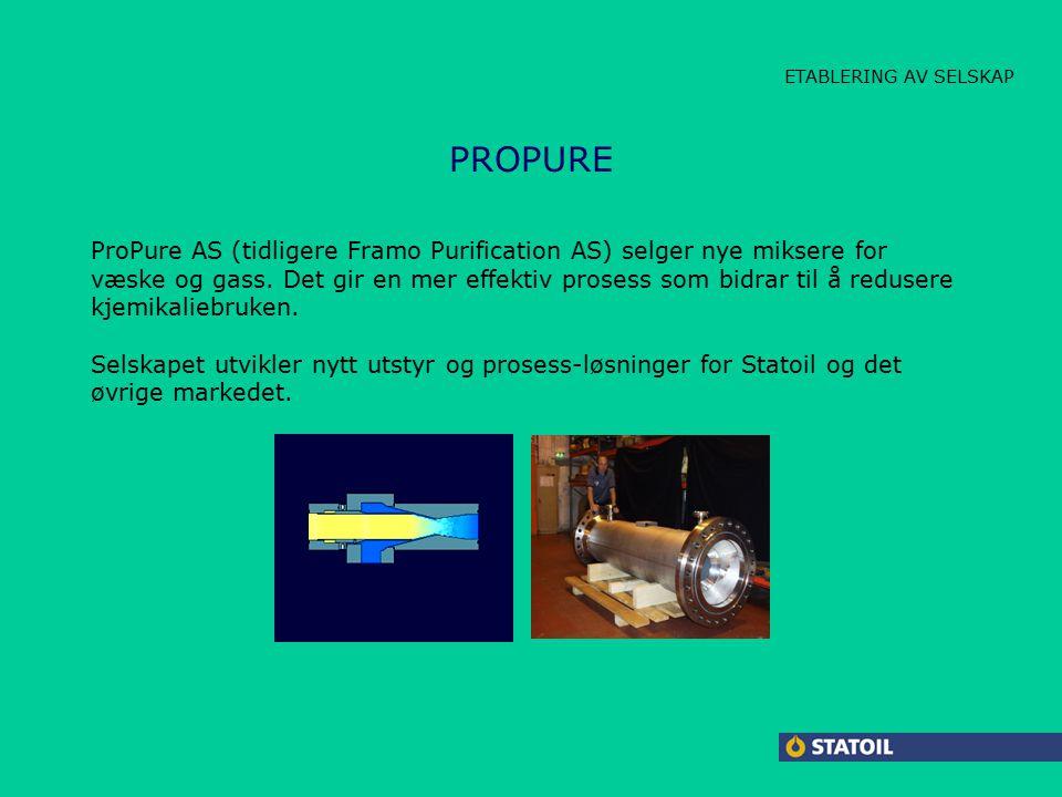 BEDRIFTSETABLERING/UTVIKLING PROPURE ProPure AS (tidligere Framo Purification AS) selger nye miksere for væske og gass.