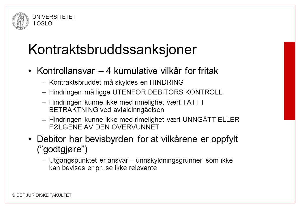 © DET JURIDISKE FAKULTET UNIVERSITETET I OSLO Kontraktsbruddssanksjoner Kontrollansvar – 4 kumulative vilkår for fritak –Kontraktsbruddet må skyldes e