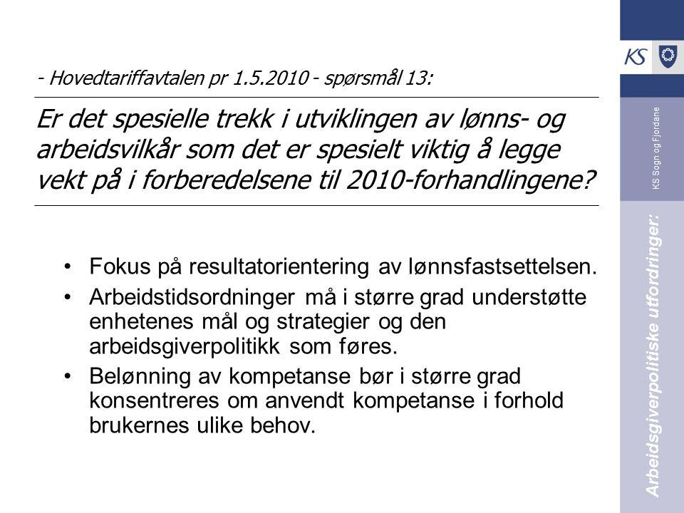 KS Sogn og Fjordane - Hovedtariffavtalen pr 1.5.2010 - spørsmål 13: Er det spesielle trekk i utviklingen av lønns- og arbeidsvilkår som det er spesiel