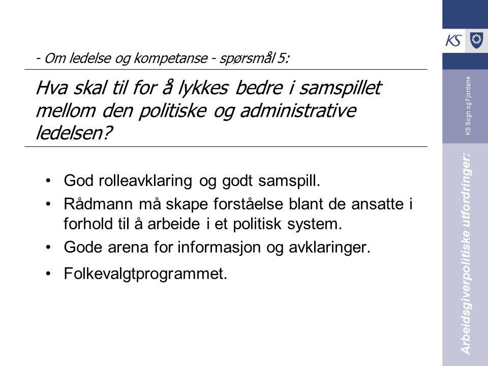 KS Sogn og Fjordane - Mellomoppgjøret pr 1.5.2009 - spørsmål 6: Hva skal til for at det kan gis ytterligere lønnsreguleringer/-tiltak i 2009.