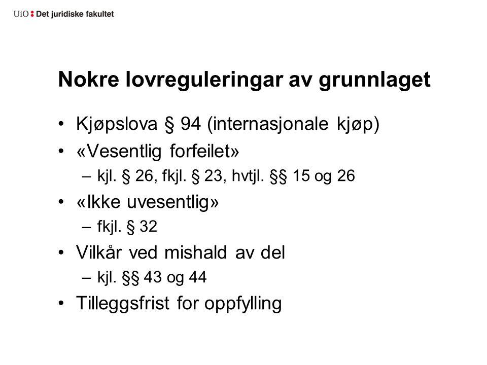 Nokre lovreguleringar av grunnlaget Kjøpslova § 94 (internasjonale kjøp) «Vesentlig forfeilet» –kjl.