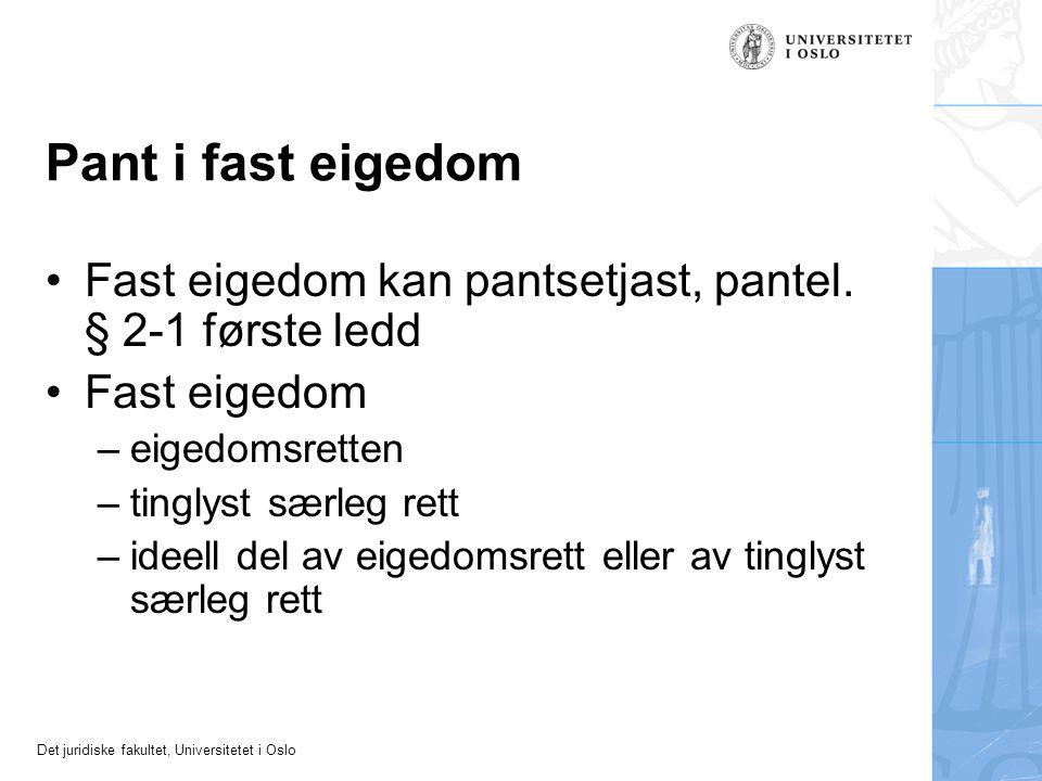 Det juridiske fakultet, Universitetet i Oslo Eigarseksjon Pantelova § 2-4 Tilhøyrsle tilsvarande