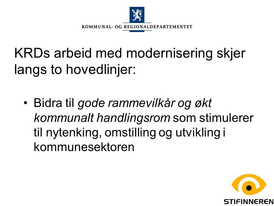 KRDs arbeid med modernisering skjer langs to hovedlinjer: Bidra til gode rammevilkår og økt kommunalt handlingsrom som stimulerer til nytenking, omsti
