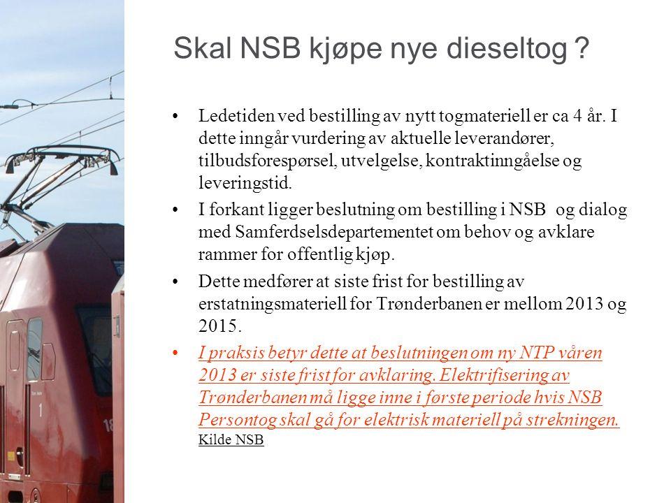 Skal NSB kjøpe nye dieseltog ? Ledetiden ved bestilling av nytt togmateriell er ca 4 år. I dette inngår vurdering av aktuelle leverandører, tilbudsfor