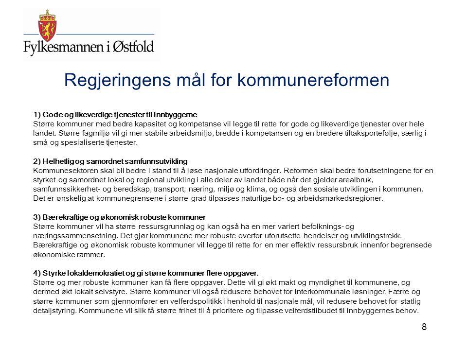 8 1) Gode og likeverdige tjenester til innbyggerne Større kommuner med bedre kapasitet og kompetanse vil legge til rette for gode og likeverdige tjene