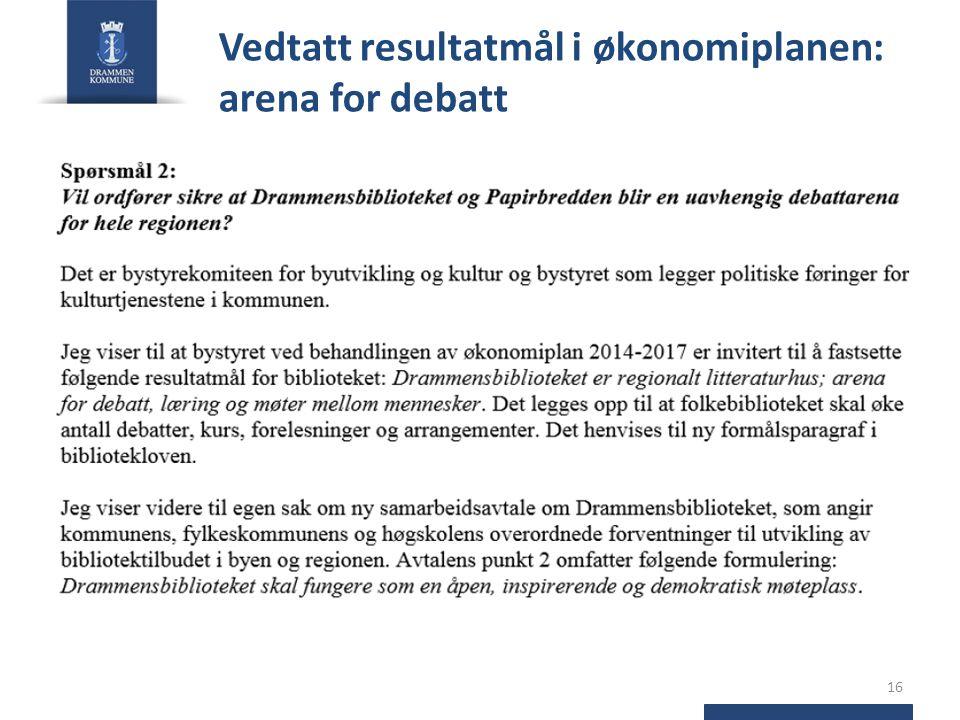 Vedtatt resultatmål i økonomiplanen: arena for debatt 16