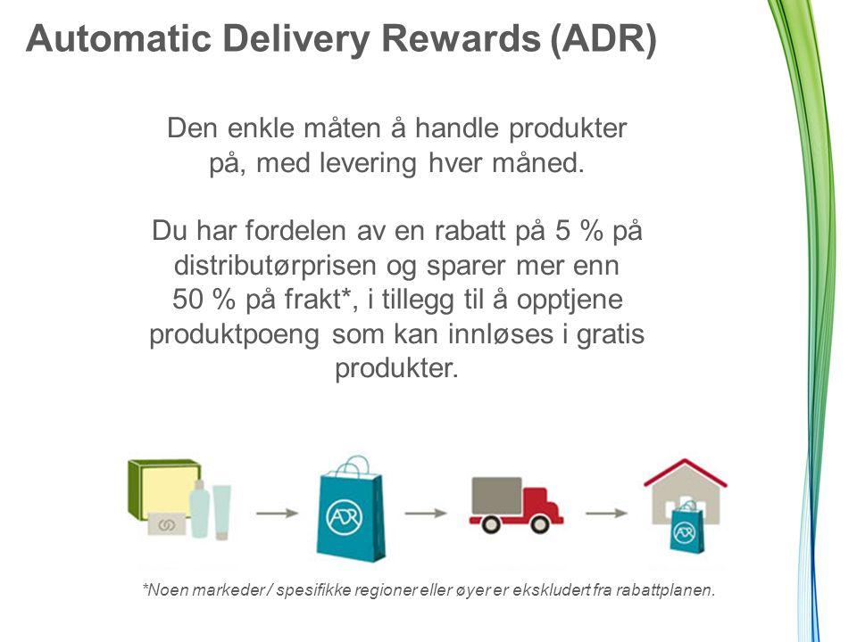 Automatic Delivery Rewards (ADR) Den enkle måten å handle produkter på, med levering hver måned.