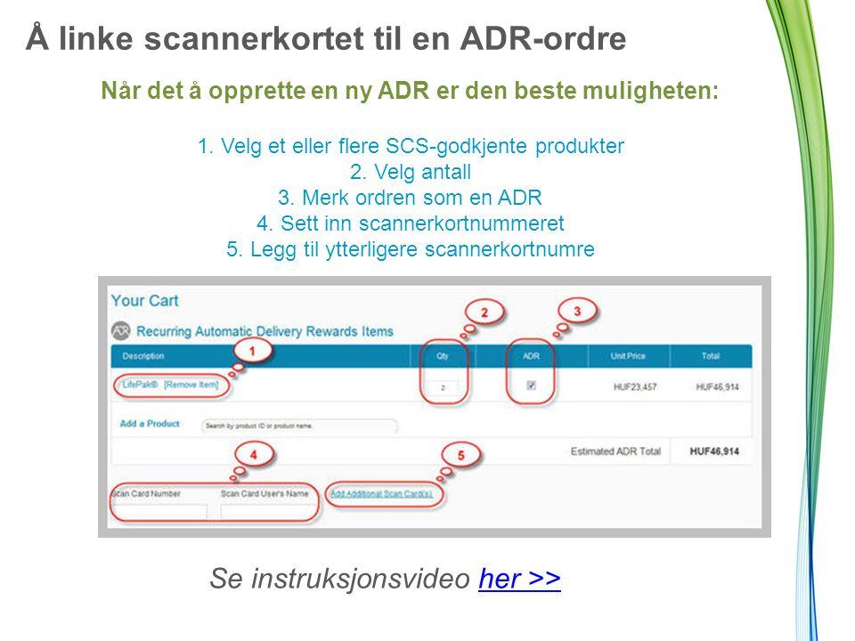 Å linke scannerkortet til en ADR-ordre Har du allerede opprettet en ADR?* 1.