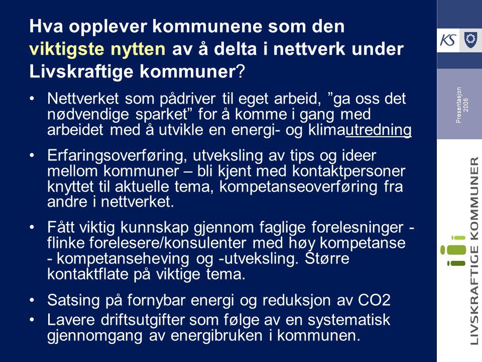 Presentasjon 2006 Hva opplever kommunene som den viktigste nytten av å delta i nettverk under Livskraftige kommuner.