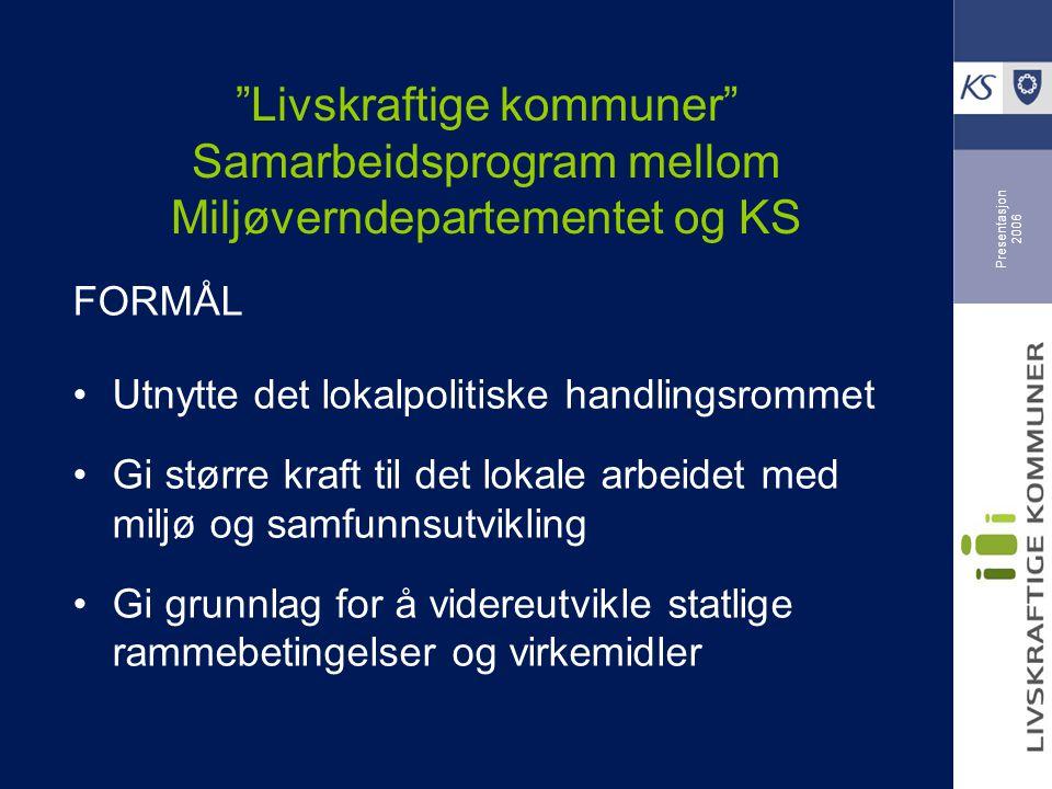 Presentasjon 2006 Livskraftige kommuner (programmet) avsluttes i 2010.
