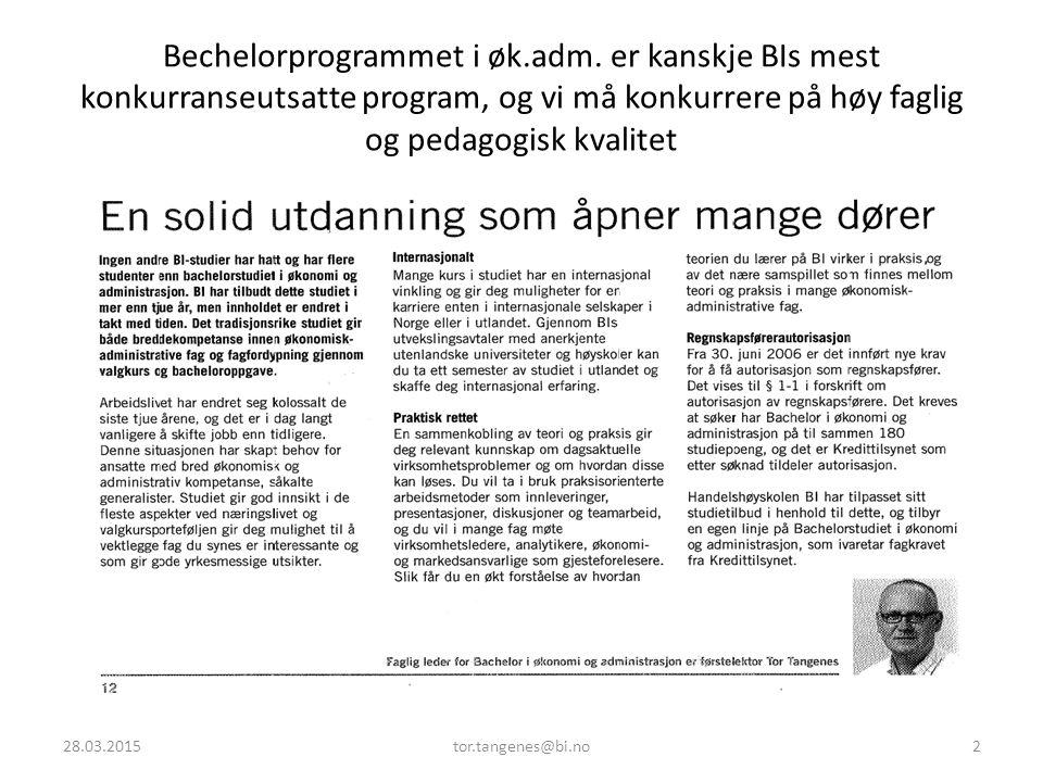 Bechelorprogrammet i øk.adm. er kanskje BIs mest konkurranseutsatte program, og vi må konkurrere på høy faglig og pedagogisk kvalitet 28.03.20152tor.t